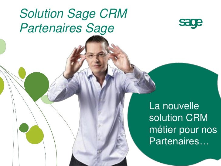 Solution Sage CRMPartenaires Sage                    La nouvelle                    solution CRM                    métier...