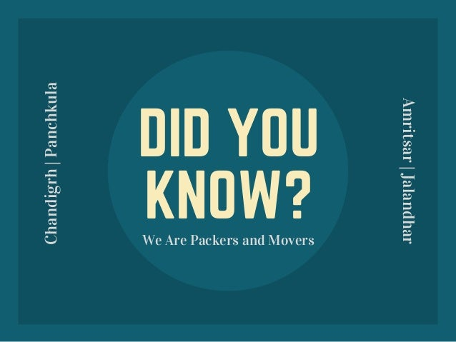 DID YOU KNOW?We Are Packers and Movers Chandigrh|Panchkula Amritsar|Jalandhar