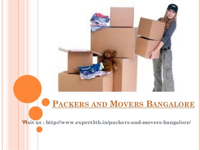 PACKERS AND MOVERS BANGALORE Visit us : http://www.expert5th.in/packers-and-movers-bangalore/