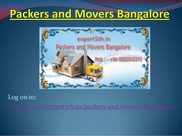 Log on to: http://www.expert5th.in/packers-and-movers-bangalore/