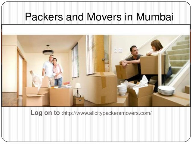 Log on to :http://www.allcitypackersmovers.com/ Packers and Movers in Mumbai