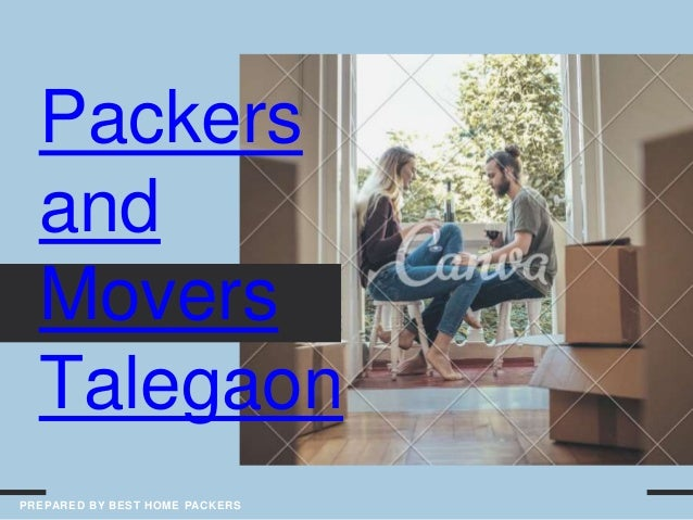 Packers and Movers Talegaon PREPARED BY BEST HOME PACKERS