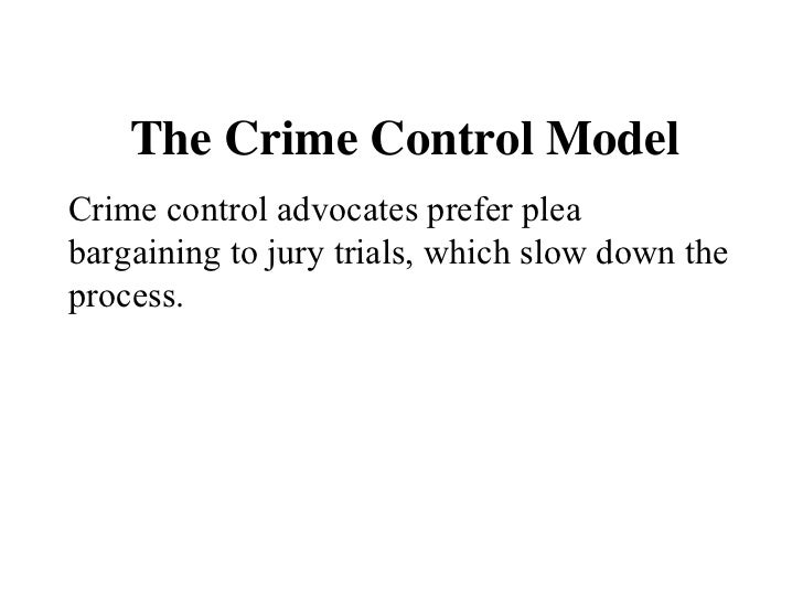 crime control due process essays Comparison and constrast of the crime control model and the due process model - research paper example comments (0.