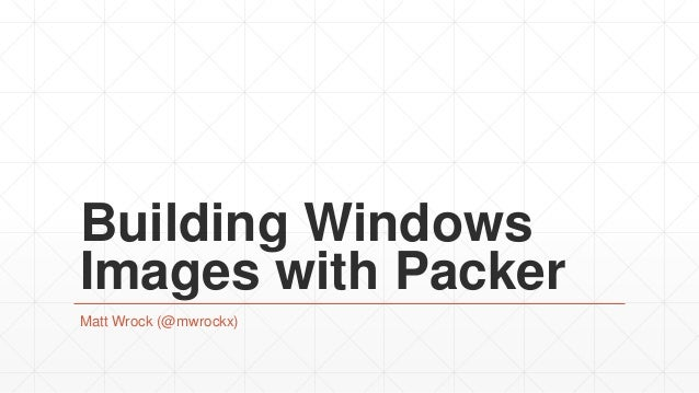 Building Windows Images with Packer
