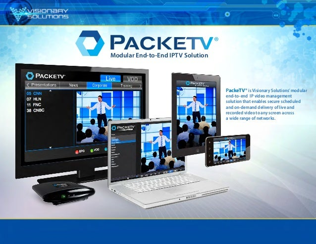 PackeTV® is Visionary Solutions'modular end-to-end IP video management solution that enables secure scheduled and on-deman...