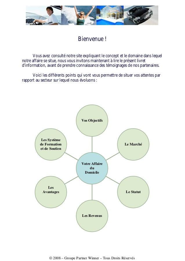 © 2008 – Groupe Partner Winner – Tous Droits Réservés Bienvenue ! Vous avez consulté notre site expliquant le concept et l...