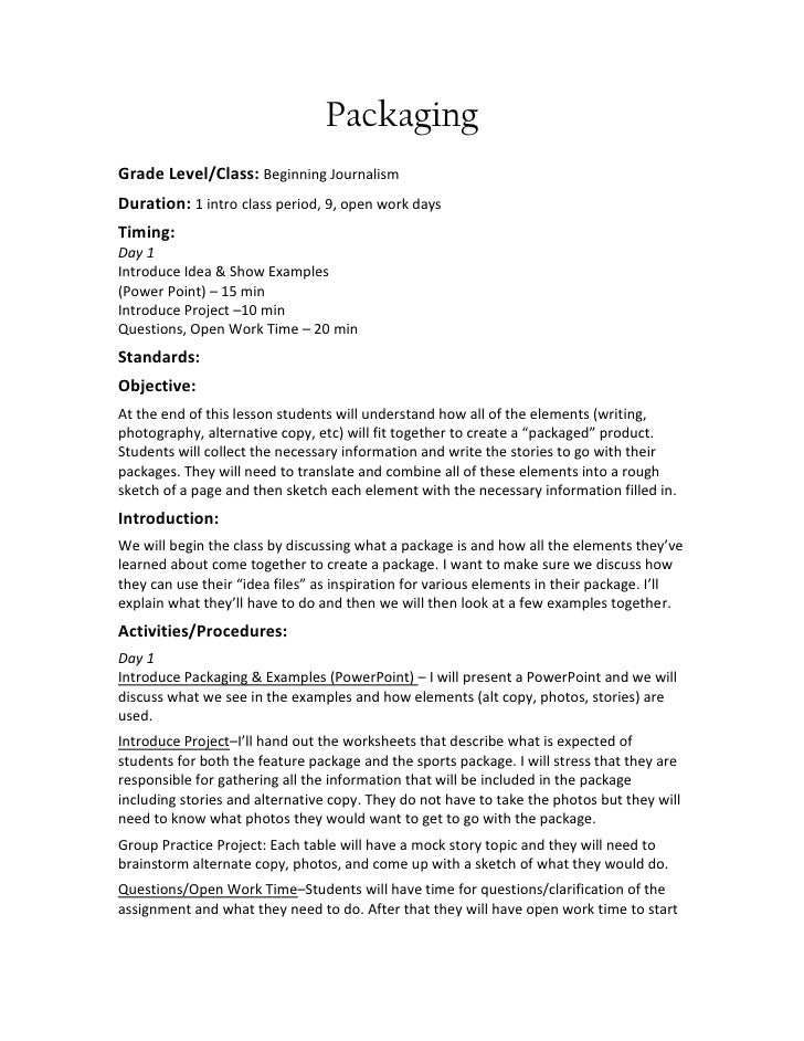 Packaging<br />Grade Level/Class: Beginning Journalism<br />Duration: 1 intro class period, 9, open work days<br />Timing:...