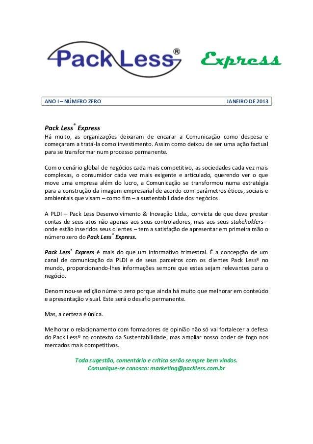 ExpressANO I – NÚMERO ZERO                                                  JANEIRO DE 2013Pack Less® ExpressHá muito, as ...