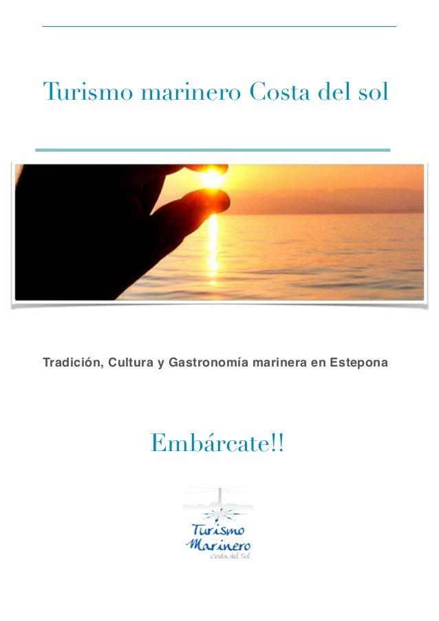 Turismo marinero Costa del sol      Tradición, Cultura y Gastronomía marinera en Estepona      Embárcate!!