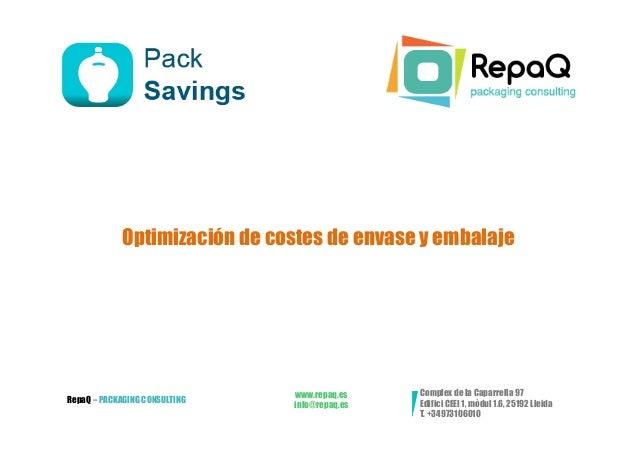 Optimización de costes de envase y embalaje                               www.repaq.es    Complex de la Caparrella 97RepaQ...