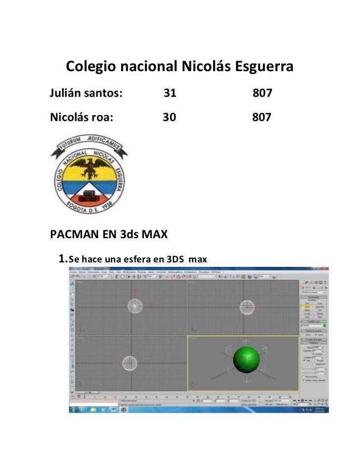 Colegio nacional Nicolás EsguerraJulián santos:         31           807Nicolás roa:           30           807PACMAN EN 3...