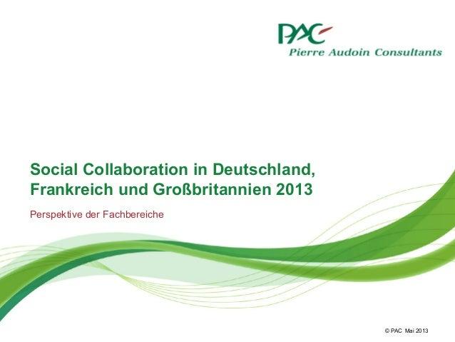 © PACSocial Collaboration in Deutschland,Frankreich und Großbritannien 2013Perspektive der FachbereicheMai 2013