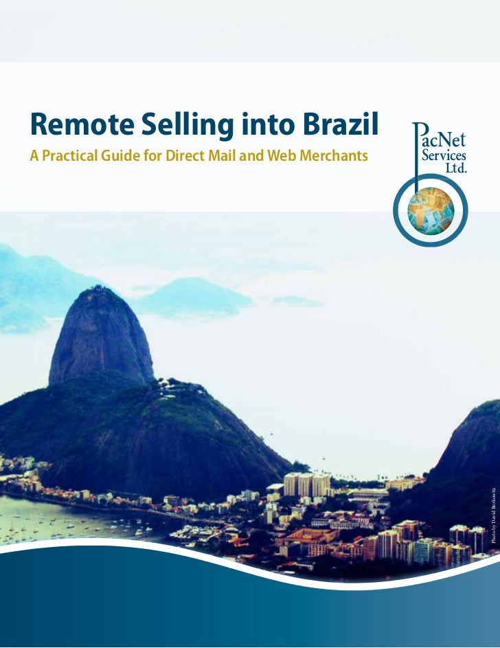 Remote Selling into BrazilA Practical Guide for Direct Mail and Web Merchants                                             ...