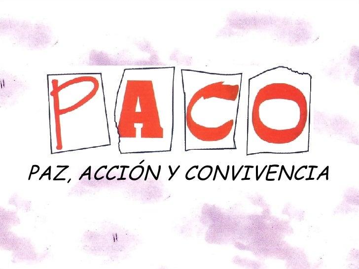 PAZ, ACCIÓN Y CONVIVENCIA