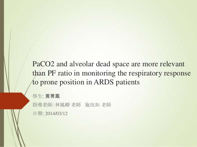 PaCO2 and alveolar dead space are more relevant than PF ratio in monitoring the respiratory response to prone position in ...