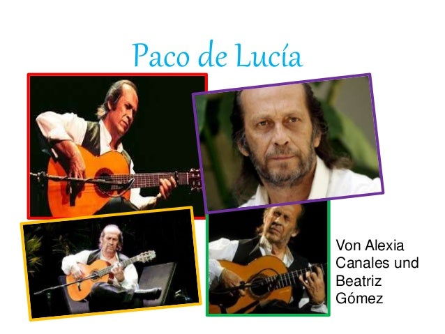 Paco de Lucía Von Alexia Canales und Beatriz Gómez