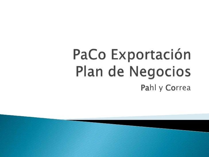 CoPaExportación Plan de Negocios <br />Pahl y Correa<br />