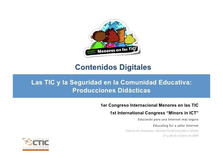 Contenidos Digitales Las TIC y la Seguridad en la Comunidad Educativa:               Producciones Didácticas              ...