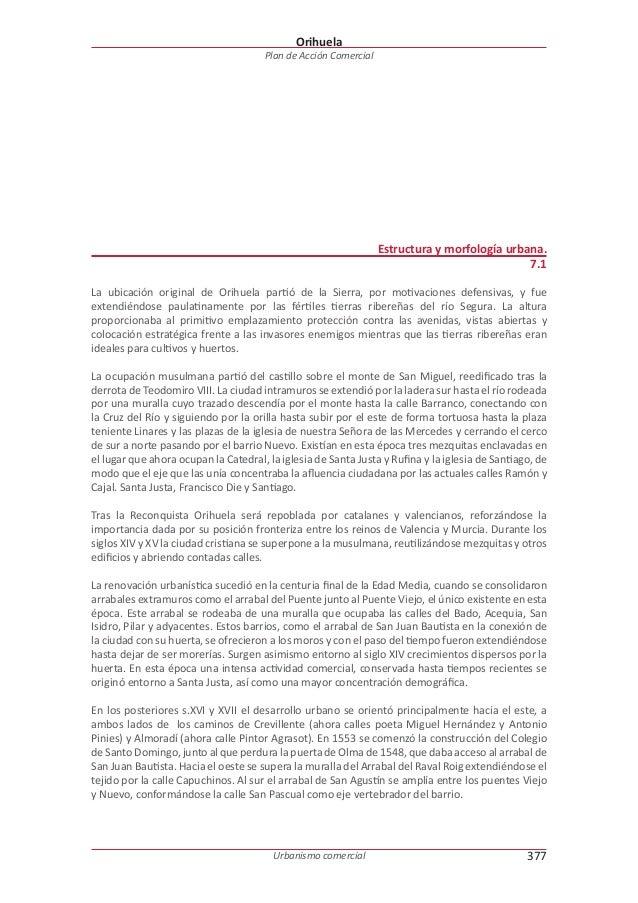 Orihuela Plan de Acción Comercial  Estructura y morfología urbana. 7.1 La ubicación original de Orihuela partió de la Sier...