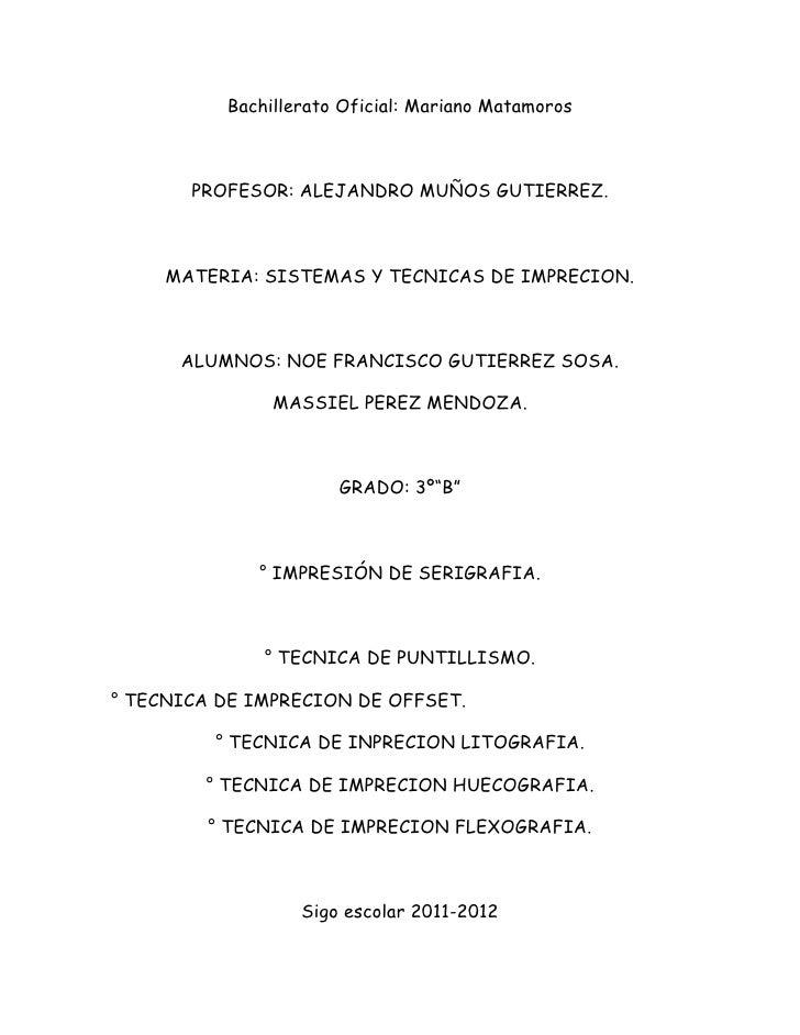 Bachillerato Oficial: Mariano Matamoros<br />PROFESOR: ALEJANDRO MUÑOS GUTIERREZ.<br />MATERIA: SISTEMAS Y TECNICAS DE IMP...
