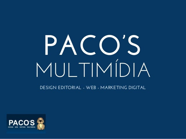 PACO'S MULTIMÍDIA DESIGN EDITORIAL - WEB - MARKETING DIGITAL