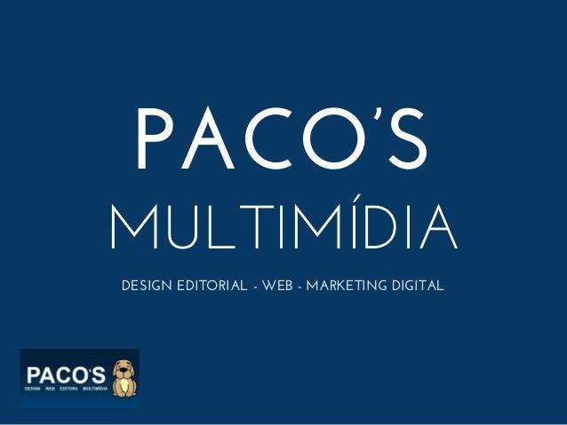 PACO'S MULTIMÍDIA DESIGN EDITORIAL - WEB - MARKETING DIGITAL