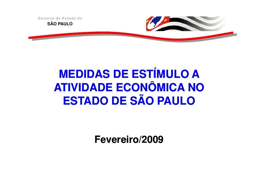 Governo do Estado de     SÃO PAULO             MEDIDAS DE ESTÍMULO A        ATIVIDADE ECONÔMICA NO         ESTADO DE SÃO P...