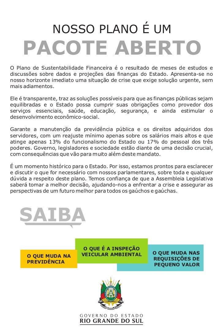 NOSSO PLANO É UM    PACOTE ABERTOO Plano de Sustentabilidade Financeira é o resultado de meses de estudos ediscussões sobr...