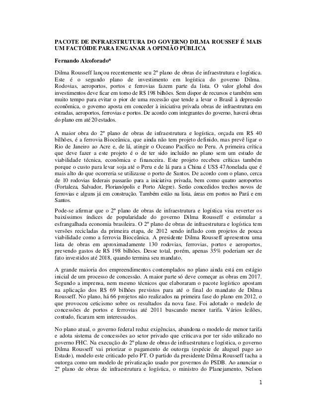 1 PACOTE DE INFRAESTRUTURA DO GOVERNO DILMA ROUSSEF É MAIS UM FACTÓIDE PARA ENGANAR A OPINIÃO PÚBLICA Fernando Alcoforado*...