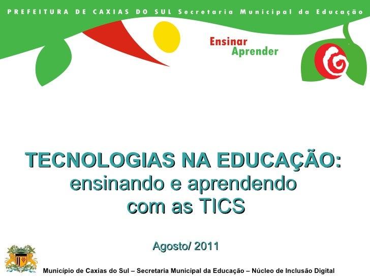 TECNOLOGIAS NA EDUCAÇÃO:  ensinando e aprendendo  com as TICS Agosto/ 2011