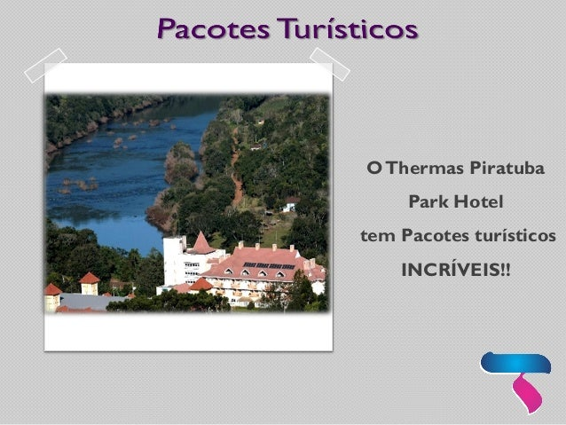 O Thermas Piratuba  Park Hotel  tem Pacotes turísticos INCRÍVEIS!!