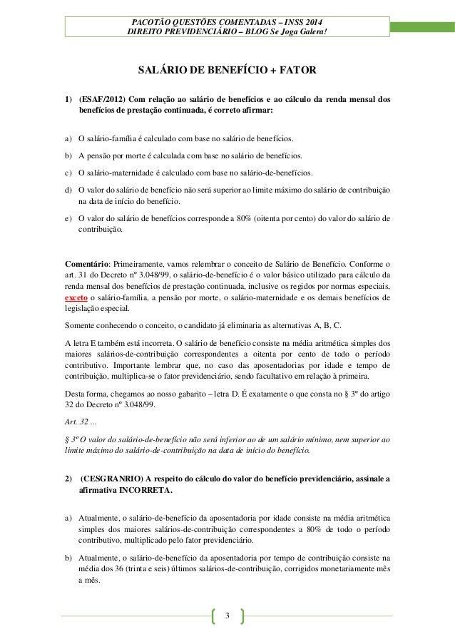 PACOTÃO QUESTÕES COMENTADAS – INSS 2014 DIREITO PREVIDENCIÁRIO – BLOG Se Joga Galera! 3 SALÁRIO DE BENEFÍCIO + FATOR 1) (E...
