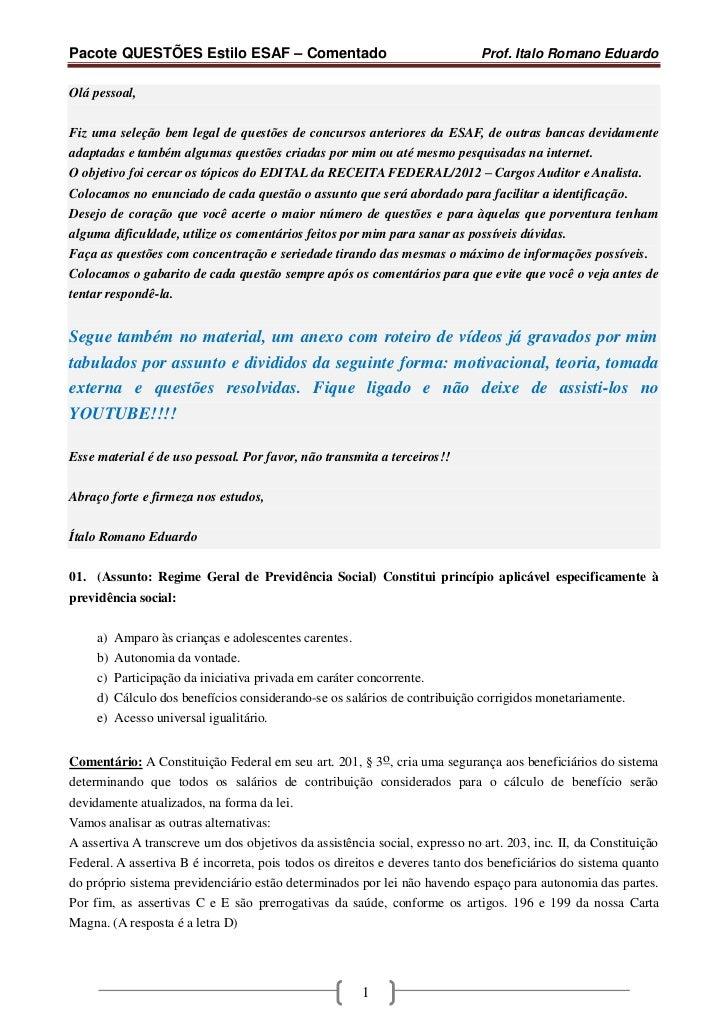 Pacote QUESTÕES Estilo ESAF – Comentado                                      Prof. Italo Romano EduardoOlá pessoal,Fiz uma...