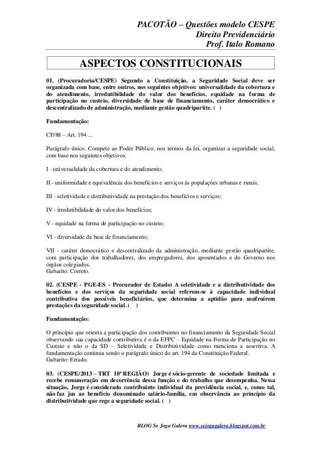 PACOTÃO – Questões modelo CESPE Direito Previdenciário Prof. Italo Romano BLOG Se Joga Galera www.sejogagalera.blogspot.co...