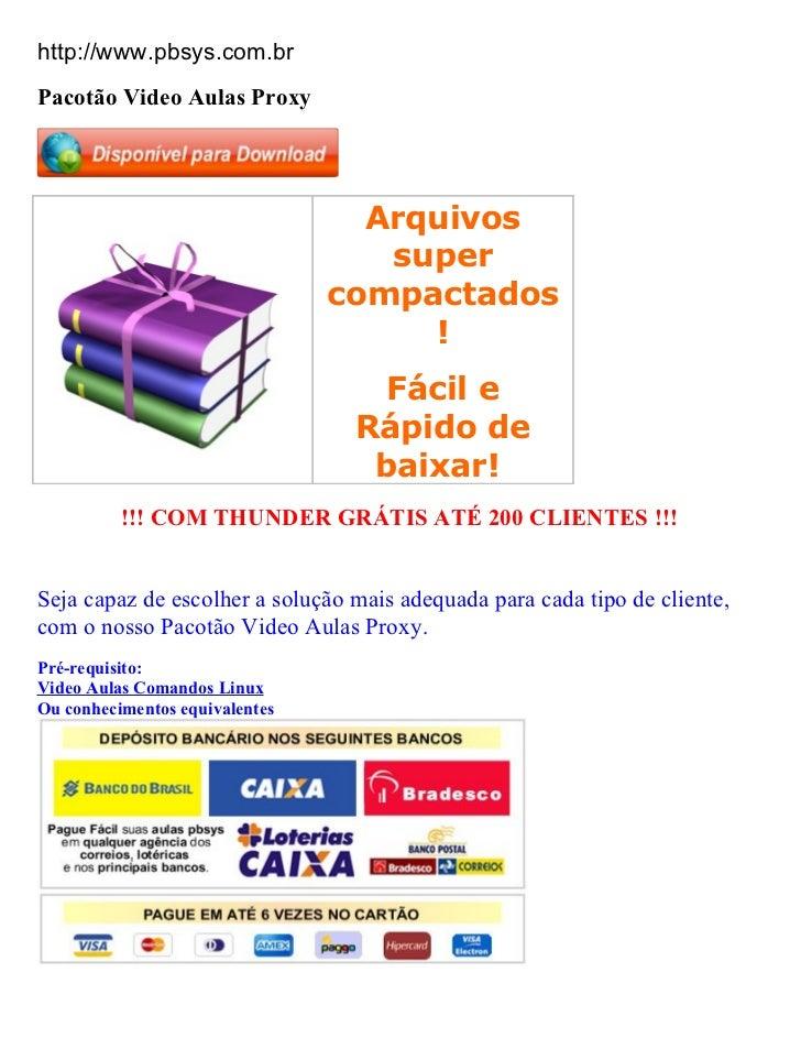 http://www.pbsys.com.brPacotão Video Aulas Proxy                                  Arquivos                                ...