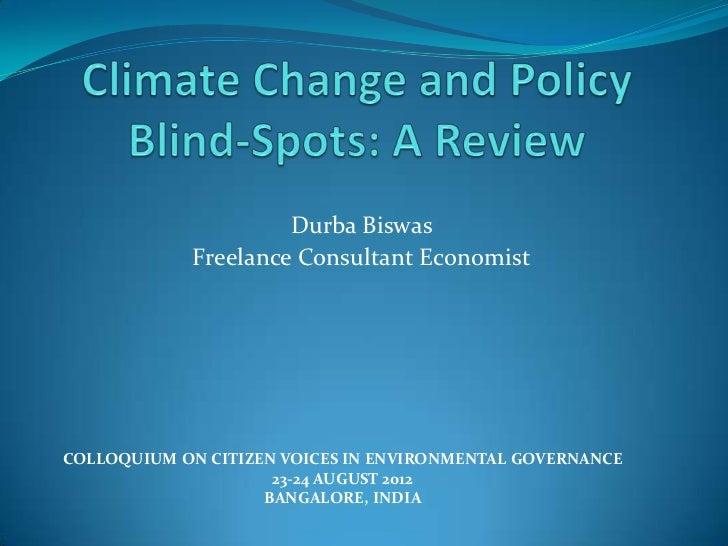 Durba Biswas            Freelance Consultant EconomistCOLLOQUIUM ON CITIZEN VOICES IN ENVIRONMENTAL GOVERNANCE            ...
