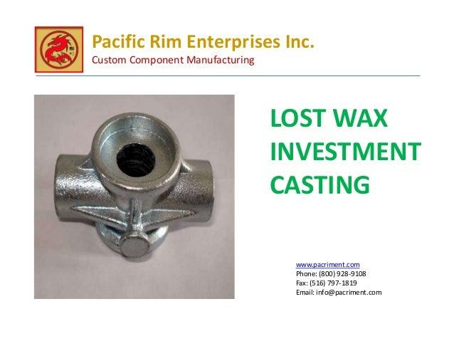 Pacific Rim Enterprises Inc.Custom Component Manufacturing                                 LOST WAX                       ...
