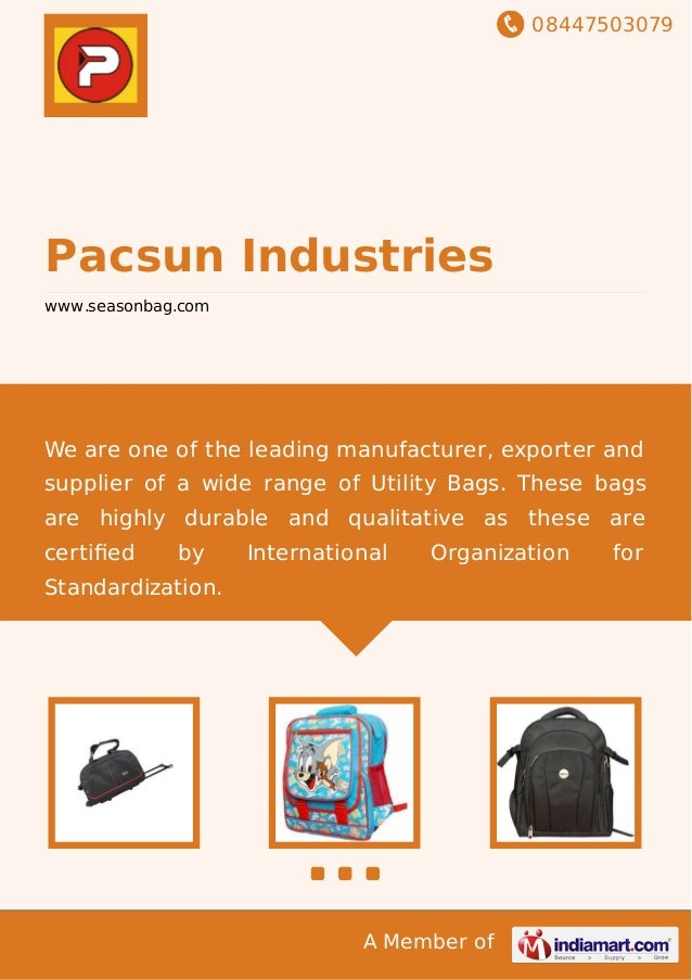 08447503079 A Member of Pacsun Industries www.seasonbag.com We are one of the leading manufacturer, exporter and supplier ...