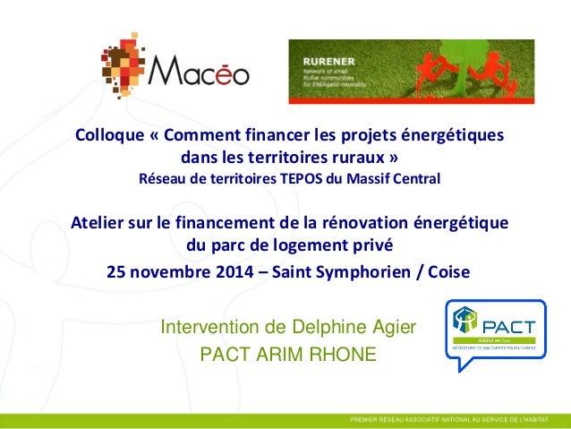Colloque « Comment financer les projets énergétiques dans les territoires ruraux » Réseau de territoires TEPOS du Massif C...