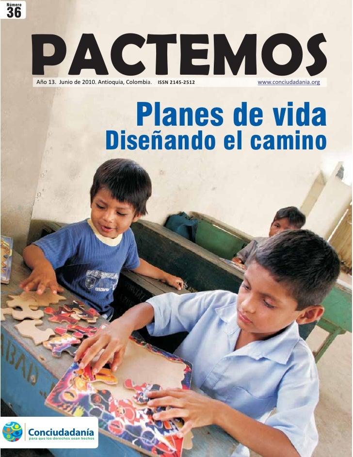 Número  36            PACTEMOS             Año 13. Junio de 2010. Antioquia, Colombia. ISSN 2145-2512   www.conciudadania....