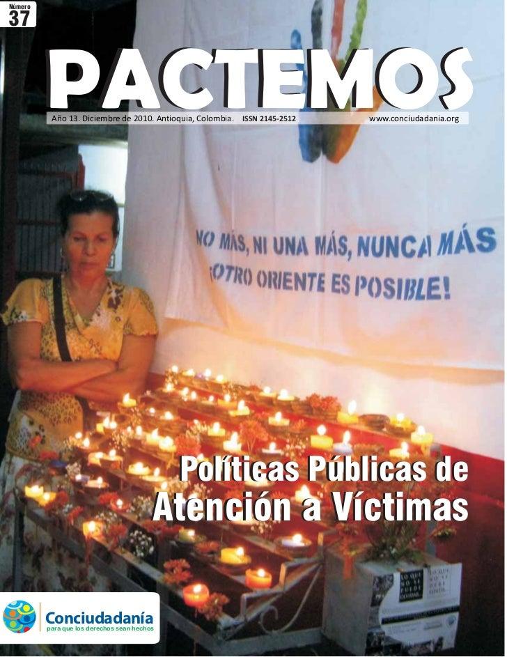 Número37         PACTEMOS          Año 13. Diciembre de 2010. Antioquia, Colombia. ISSN 2145-2512   www.conciudadania.org ...