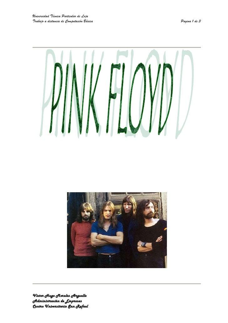 Grupo británico de pop rock, integrado originalmente por Syd Barret (Cambridge, Reino Unido, 1946), Nick Mason (Birmingham...