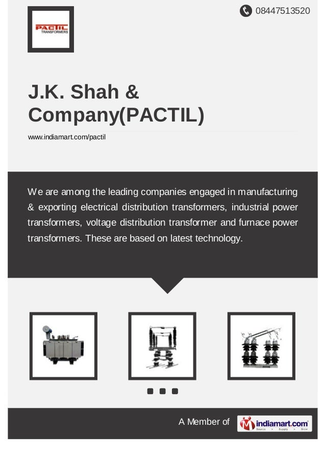 08447513520 A Member of J.K. Shah & Company(PACTIL) www.indiamart.com/pactil We are among the leading companies engaged in...
