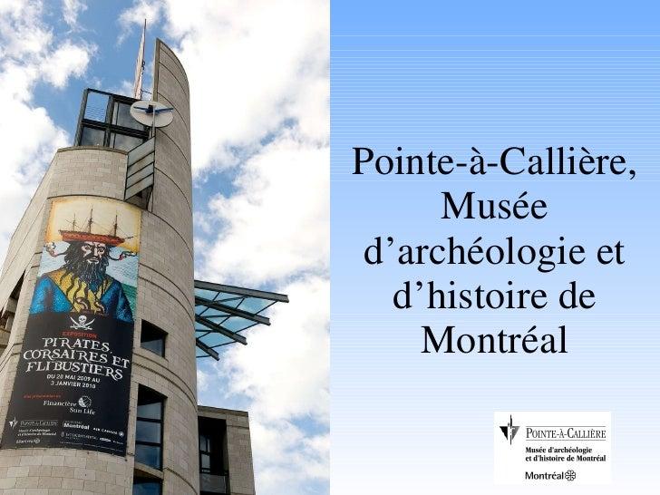 Pointe-à-Callière, Musée d'archéologie et d'histoire de Montréal