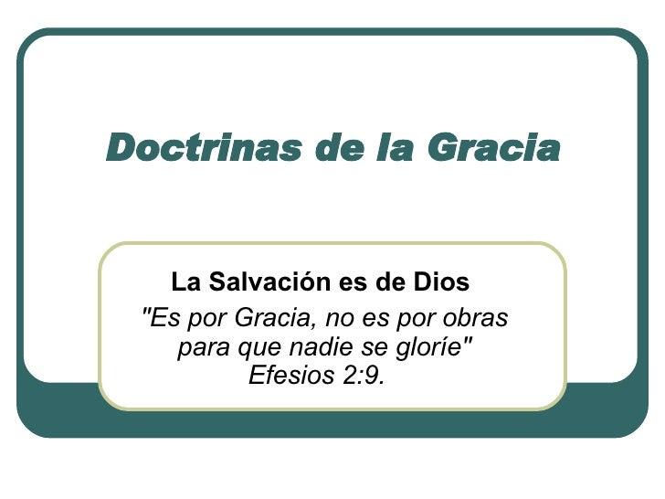"""Doctrinas de la Gracia La Salvación es de Dios   """"Es por Gracia, no es por obras para que nadie se gloríe"""" Efesi..."""