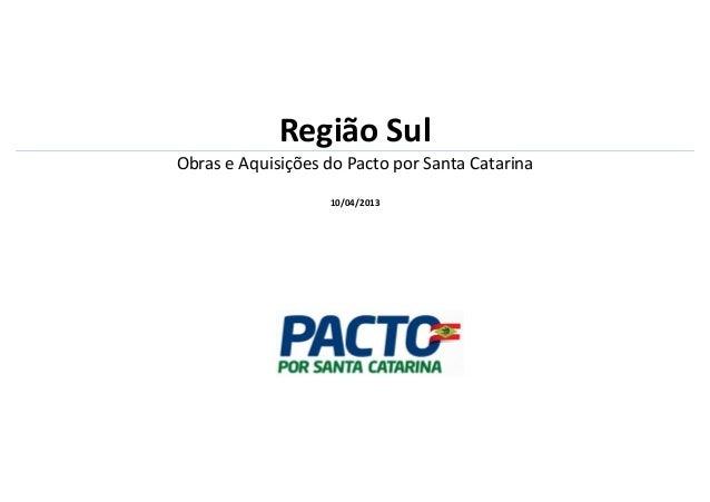 REGIÃO MUNICÍPIO SETORES OBRA OU AQUISIÇÃO Período  início  Período  fim  Araranguá Infraestrutura  Revitalização SC-449 t...
