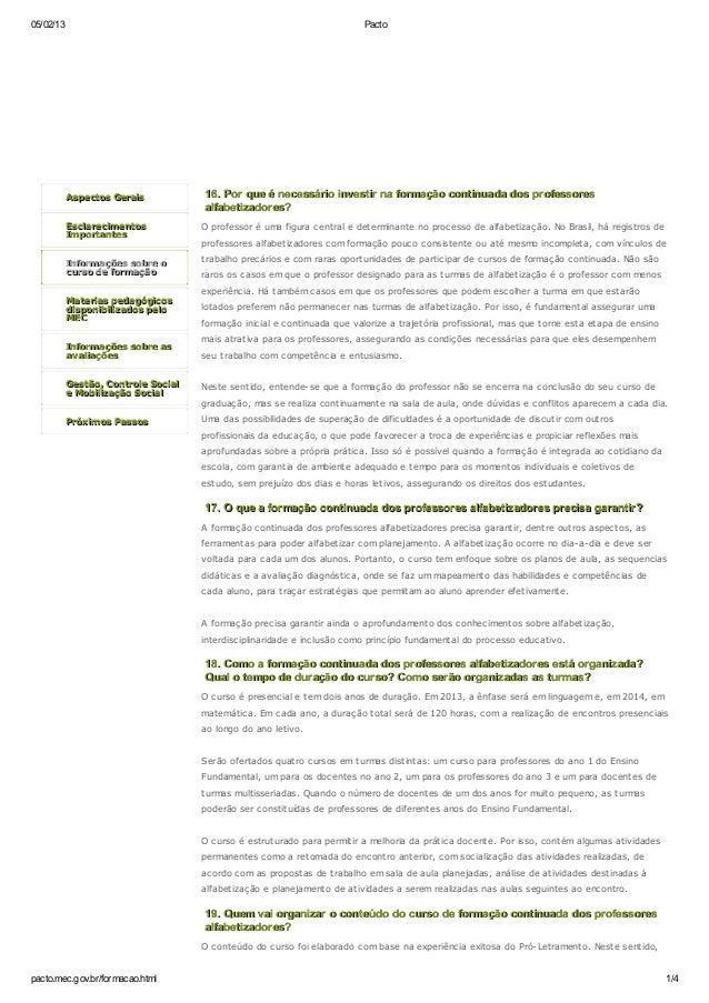 05/02/13 Pactopacto.mec.gov.br/formacao.html 1/4Aspectos GeraisAspectos GeraisEsclarecimentosEsclarecimentosImportantesImp...
