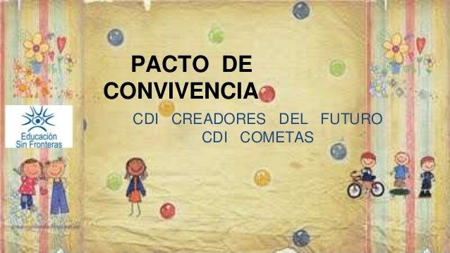 PACTO DE  CONVIVENCIA  CDI CREADORES DEL FUTURO  CDI COMETAS