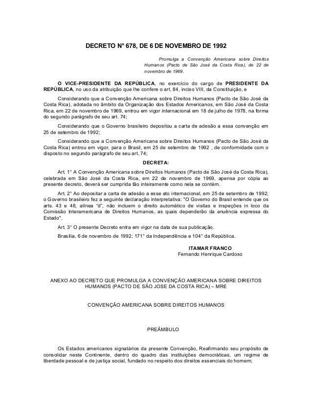 DECRETO N° 678, DE 6 DE NOVEMBRO DE 1992                                                 Promulga a Convenção Americana so...