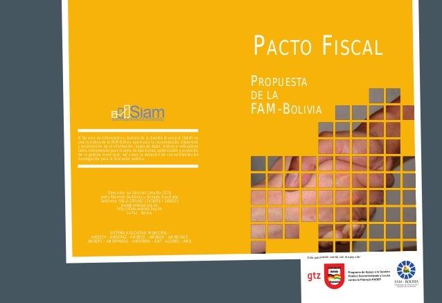 P ACTO F ISCAL P ROPUESTA DE LA  FAM -B OLIVIA El Servicio de Información y Análisis de la Gestión Municipal (SIAM) es una...